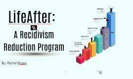 LifeAfter: A Recidivism Reduction Program