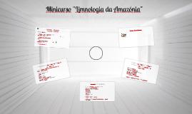 """Mini curso """"Limnologia da Amazônia"""""""
