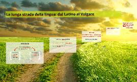 La lunga strada della lingua: dal Latino al Volgare
