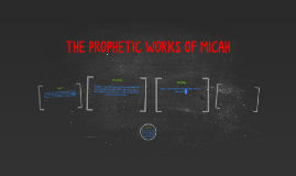 THE PROPHETIC WORKS OF MICAH