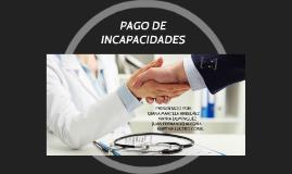 PAGO DE INCAPACIDADES