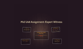 Mid Unit Assignment: Expert Witness