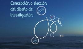 CAPÍTULO 7 Concepción o elección del diseño de investigación