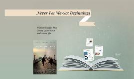 Never Let Me Go: Beginnings