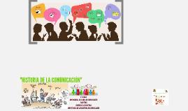 """Copy of Copy of """"HISTORIA DE LA COMUNICACIÓN"""""""