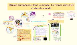 L ' UE +La France intégrée dans l' UE et Monde