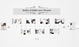 Bodies of Ballet 1900-Present