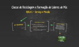 Classe de Reciclagem e Formação de Líderes de PGs