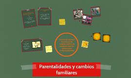 Parentalidades y Cambios Familiares