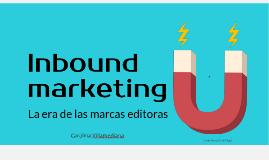 Inbound Marketing, la era de las marcas editoras