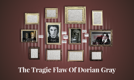 The Tragic Flaw of Dorian Gray