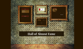 Hall of Almost Fame