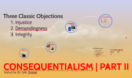 CONSEQUENTIALISM | PART II