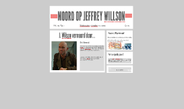 Copy of MOORD OP JEFFREY WILLSON