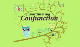 Subordinating Conjunctions and Dependent Clauses