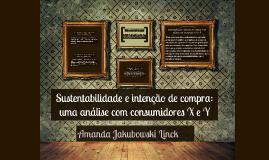 Sustentabilidade e intenção de compra: uma análise com consu