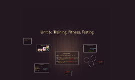 Unit 7:  Training and Fitness for sport and exercise