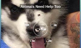 Animals Need Help Too