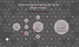 Avances tecnologicos del 20 al 26 de marzo