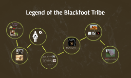 Legend of the Blckfoot Tribe