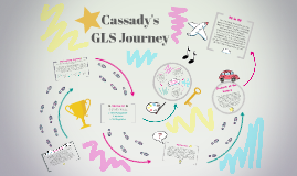 Cassady's GLS Journey
