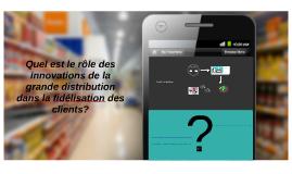 Quel est le rôle des innovations de la grande distribution d