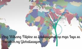 Ang Wikang Filipino sa Edukasyonal na mga Isyu sa Panahon ng Globalisasyon