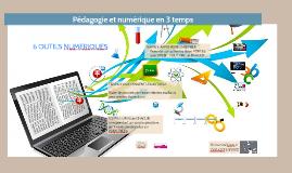 Pédagogie et numérique en 3 temps