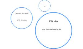 ESL 4W