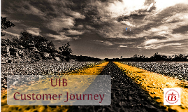 UIB Customer Journey