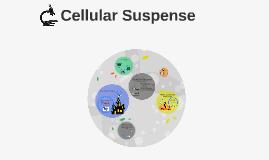 Cellular Suspense