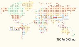 Copy of TLC Peru-China