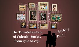 The Transformation of Colonial Society from 1760 to 1791