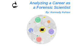 Analyzing a Career as a Forensic Scientist