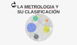 Copy of LA METROLOGIA Y SU CLASIFICACIÓN