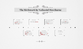 The Birthmark by Nathaniel Hawthorne