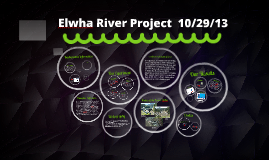 Copy of Copy of Elwha River Project
