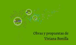 Obras y propuestas de Viviana Bonilla
