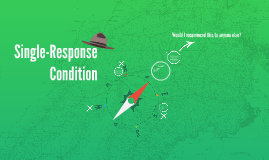 Single-Response Condition