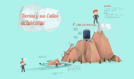 Copy of Teorías y sus Estilos de Liderazgo