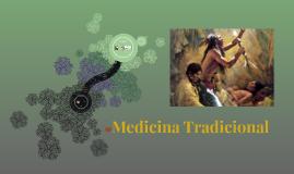 Copy of Medicina Tradicional
