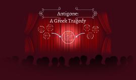 Copy of Antigone: A Greek Tragedy