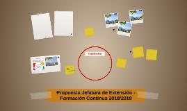 Propuesta Jefatura de Extensión - Formación Continua 2018/20