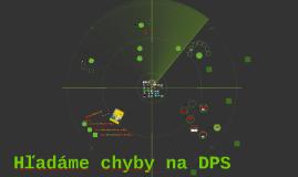 Hľadáme chyby na DPS