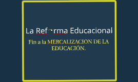 La Reforma Educacional