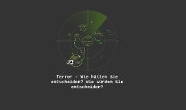 Copy of Terror - Wie hätten Sie entscheiden? Wie würden Sie entschei