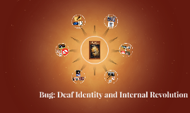 Bug: Deaf Identity and Internal Revolution