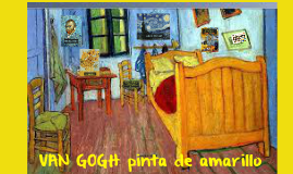 5 Van Gogh pinta de amarillo