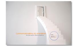 Communicatieadvies bij veranderen