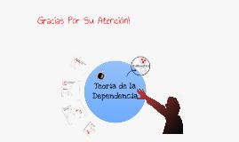 Copy of Teoria De La Dependencia